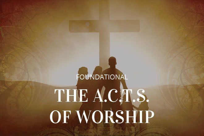 A.C.T.S. of Worship