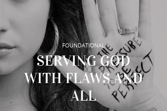 Serving God With Flaws and All